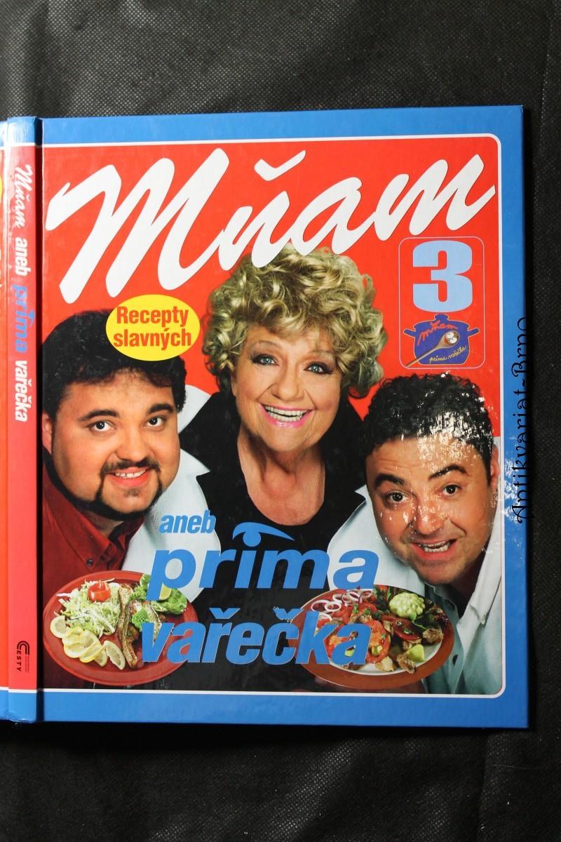 Mňam, aneb, Prima vařečka 3 : recepty slavných