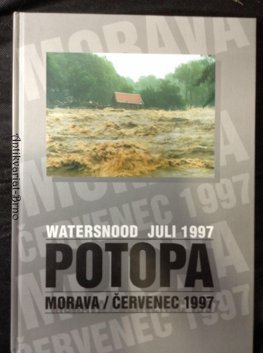 Potopa = Flood = Überschwemmung : Morava - červenec 1997 Flood Überschwemmun