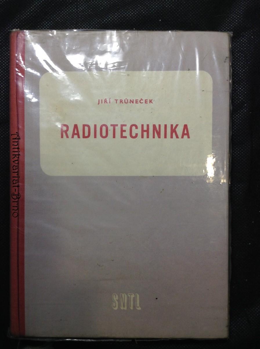 Radiotechnika : Učebnice pro 3. roč. prům. škol elektrotechn. pro obory sdělovací techniky drátové a bezdrátové, pomocná kn. pro 2. roč. večerního studia oboru sdělovací elektrotechniky
