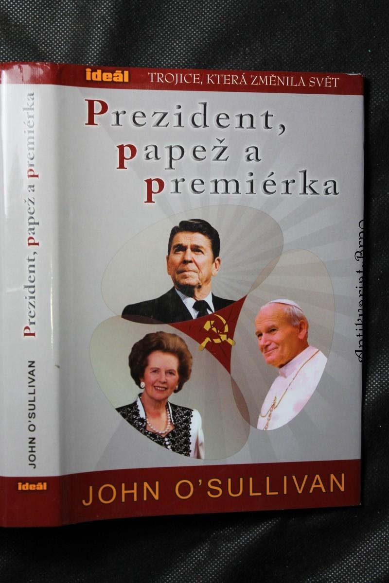 Prezident, papež a premiérka : trojice, která změnila svět