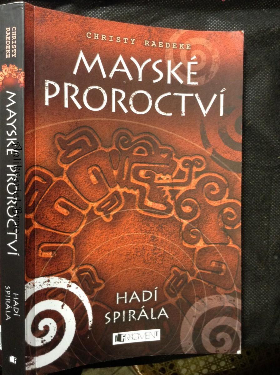 Mayské proroctví. Hadí spirála