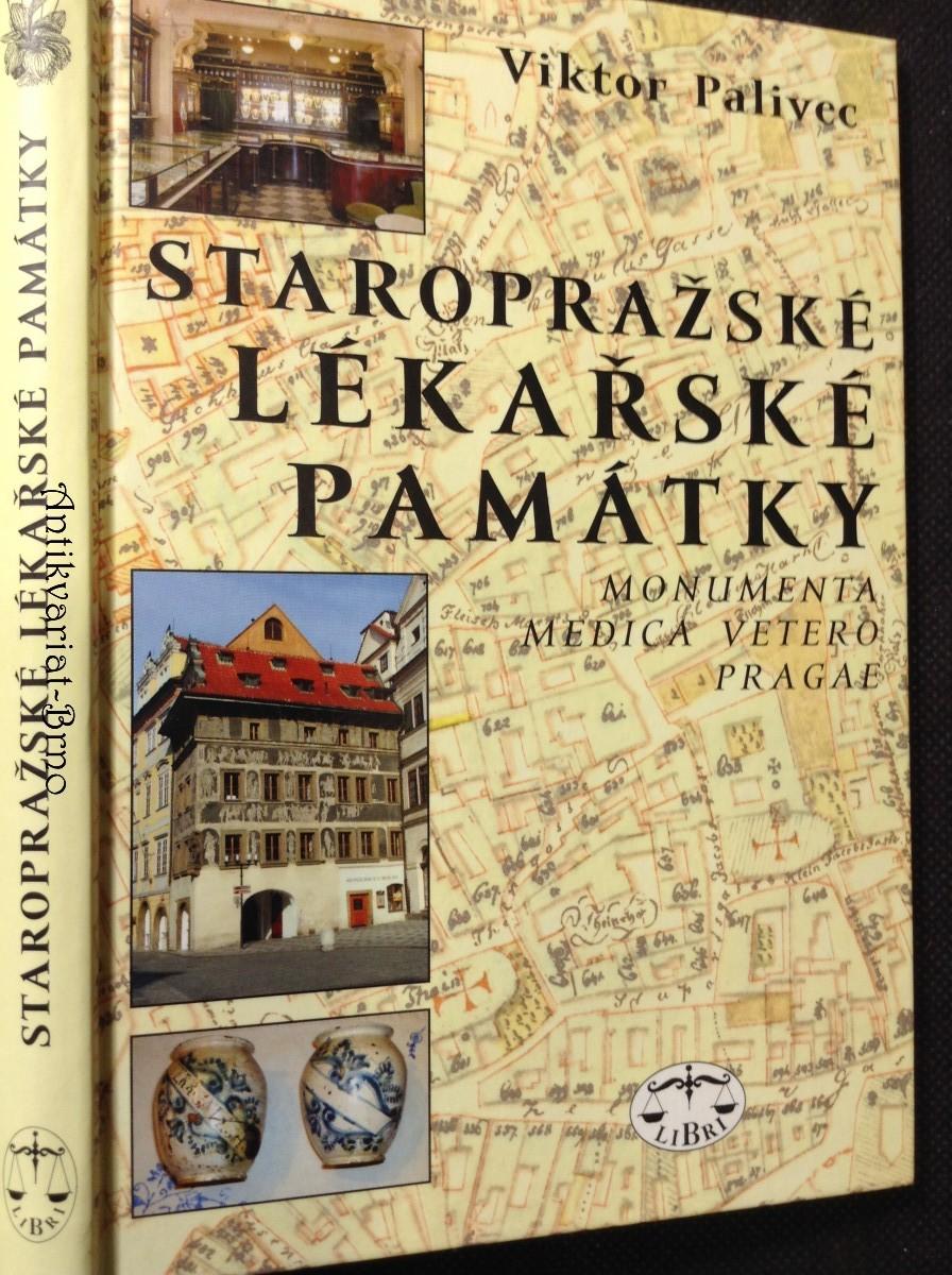 Staropražské lékařské památky = Monumenta medica vetero Pragae