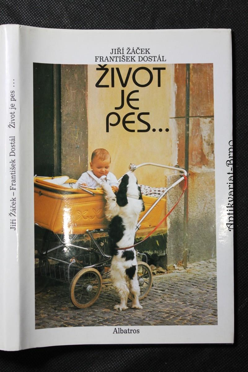 Život je pes : obrázková knížka pro lidská štěňata : pro děti od 6 let