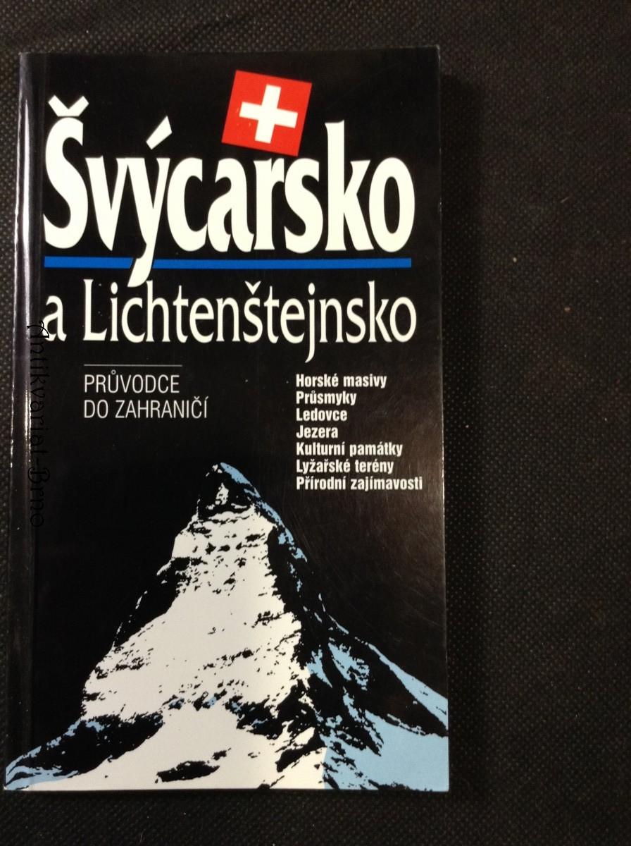 Švýcarsko a Lichtenštejnsko : průvodce do zahraničí