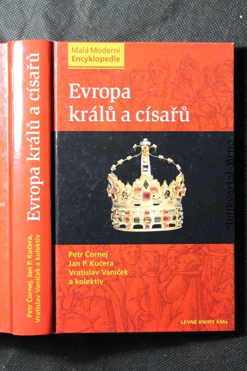Evropa králů a císařů : významní panovníci a vládnoucí dynastie od 5. století do současnosti