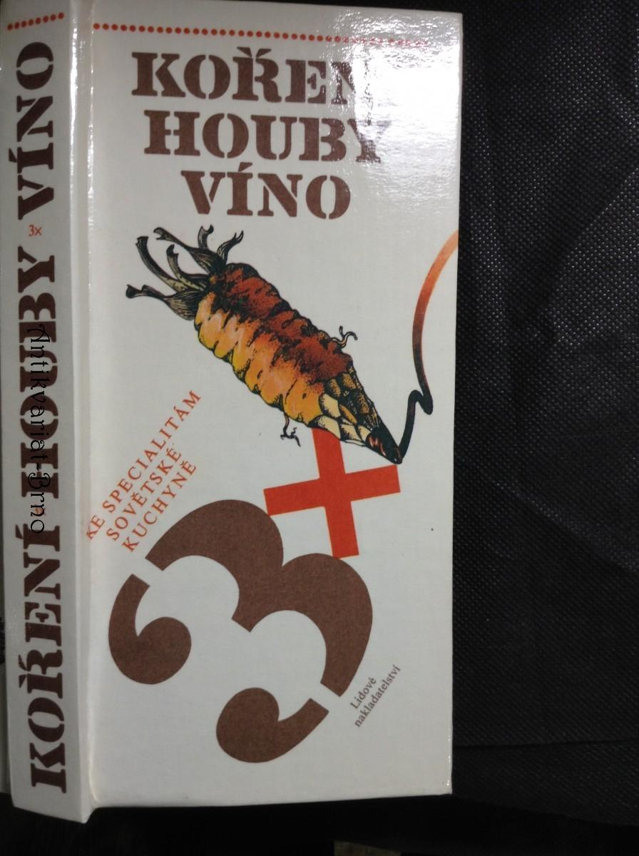 Koření ; Houby ; Víno : 3x ke specialitám sovětské kuchyně