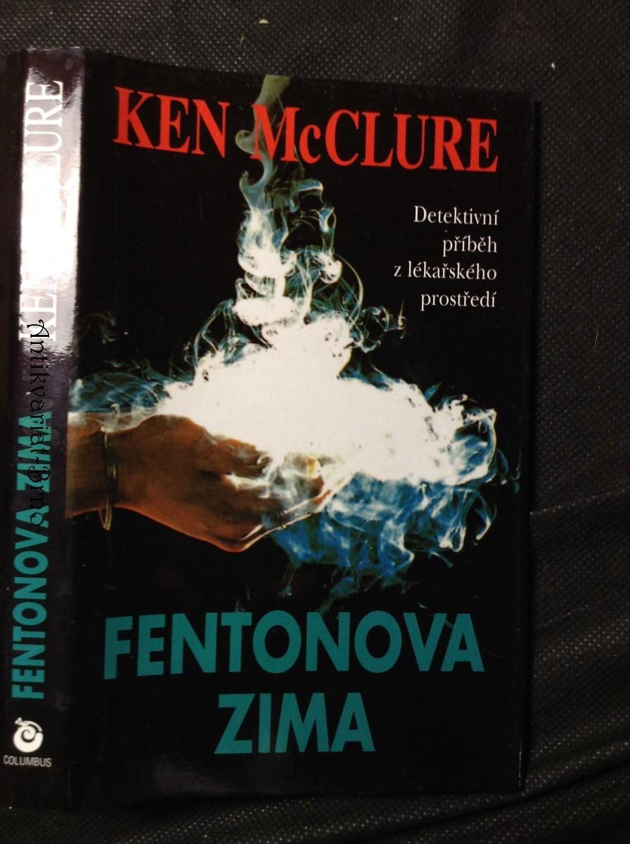 Fentonova zima : [detektivní příběh z lékařského prostředí]