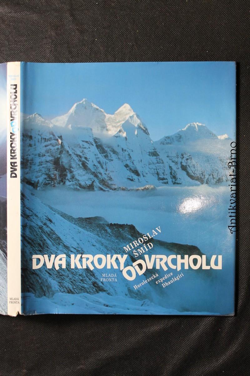 Dva kroky od vrcholu : horolezecká expedice Dhaulágiri 1984