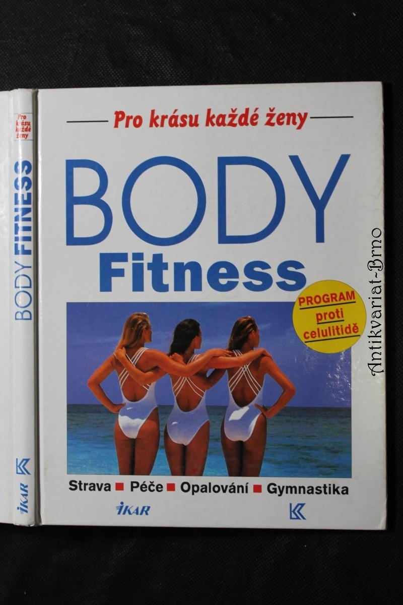 Body Fitness : Strava, péče, opalování, gymnastika : Program proti celulitidě