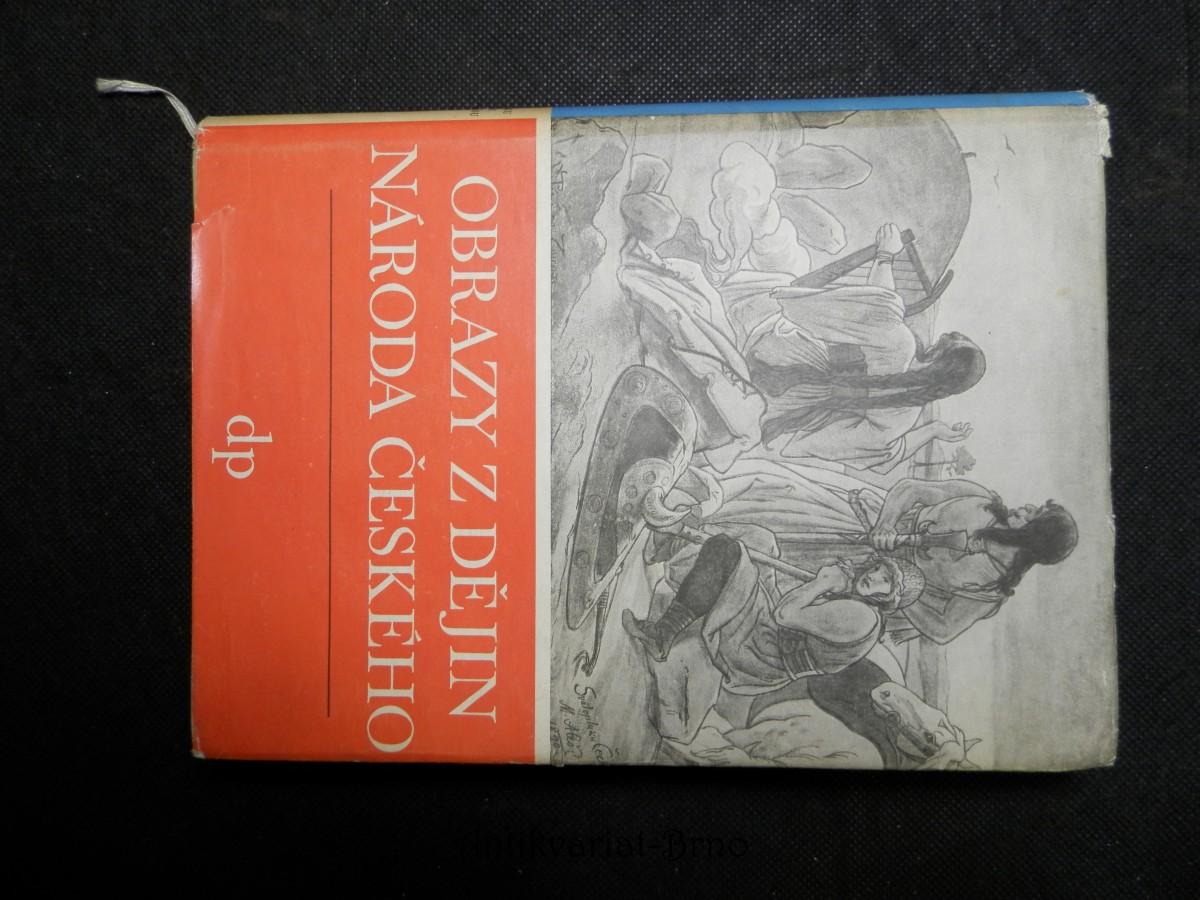 Obrazy z dějin národa českého [Díl druhý, Tři přemyslovští králové]