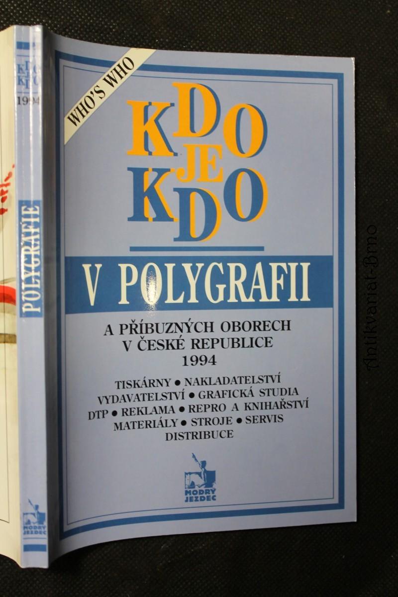 Kdo je kdo v polygrafii a příbuzných oborech v České republice 1994