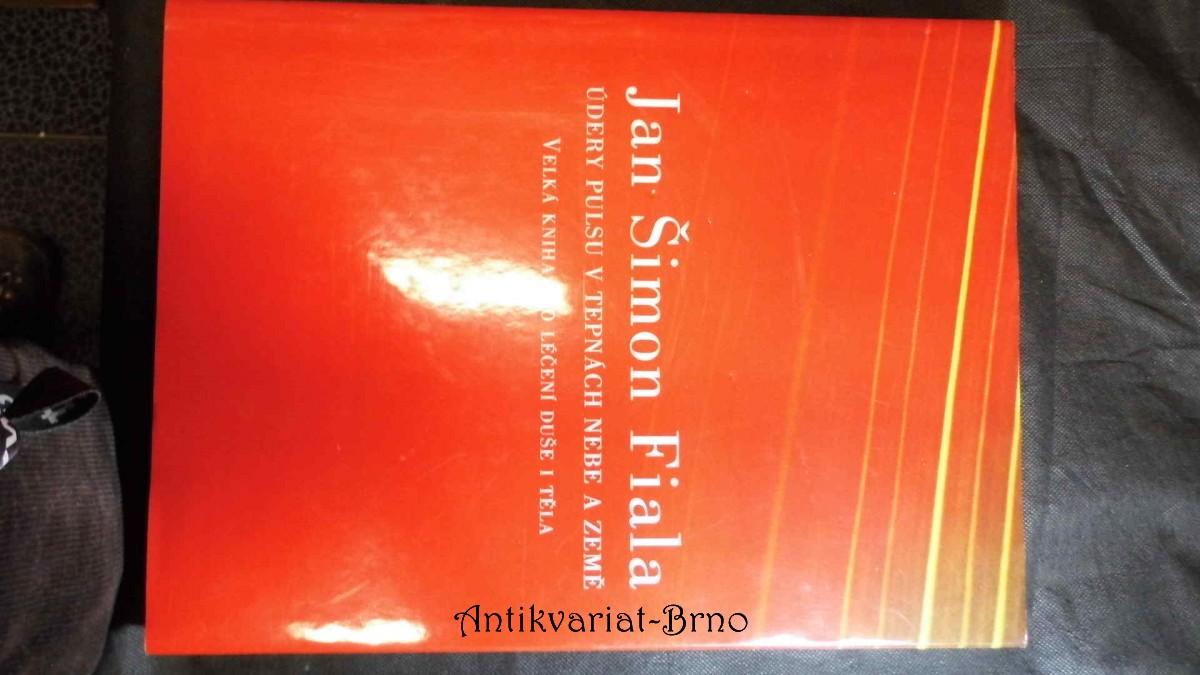 Údery pulsu v tepnách nebe a země : velká kniha pro léčení duše a těla