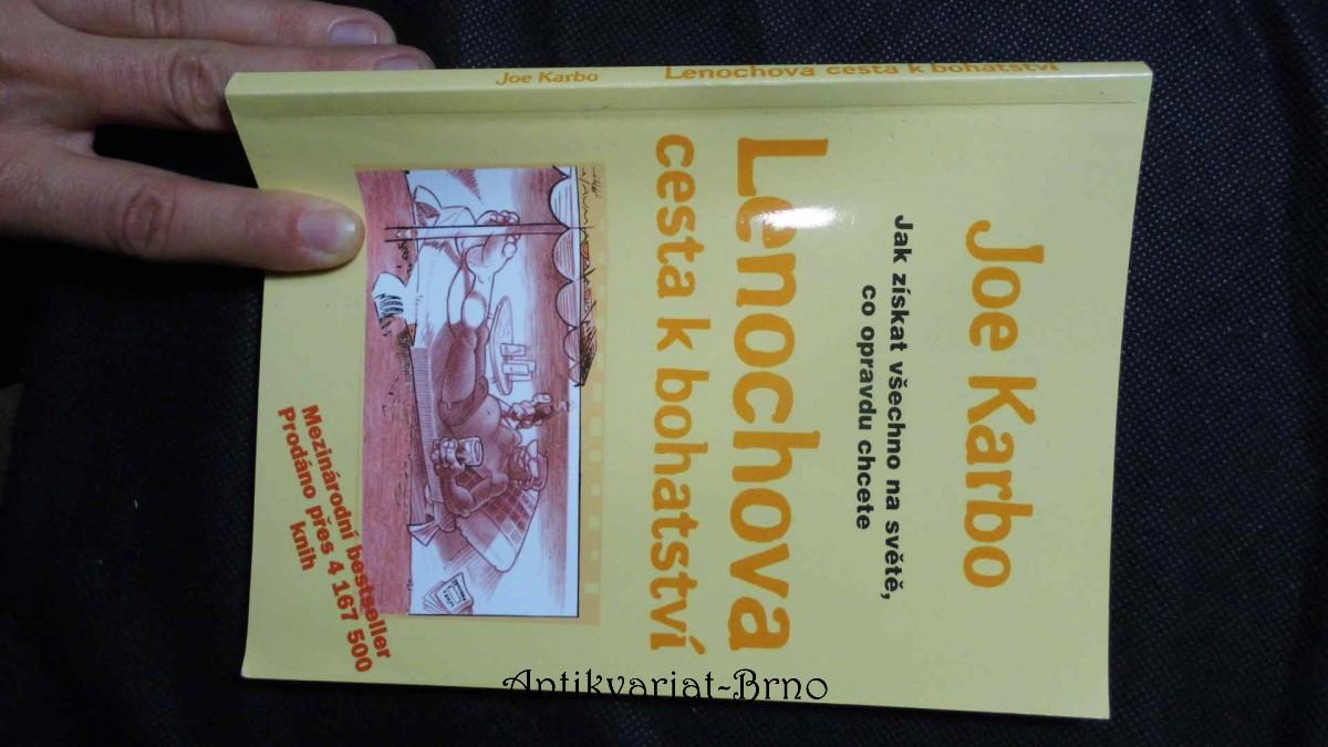 Lenochova cesta k bohatství : jak získat všechno na světě, co opravdu chcete
