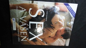 náhled knihy - Sex a vášeň : dokonalý průvodce sexem a vášní