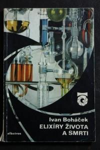 náhled knihy - Elixíry života a smrti : O chemii a chemicích