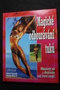 náhled knihy - Magické odbourávání tuků : odbourávejte tuk a zdvojnásobte svoji životní energii!