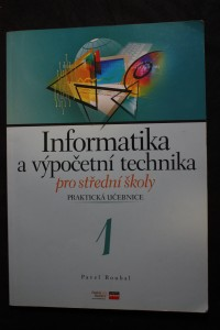 náhled knihy - Informatika a výpočetní technika pro střední školy : praktická učebnice 1
