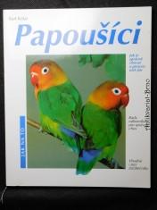 náhled knihy - Papoušíci : jak o ně správně pečovat a jak jim porozumět, rady odborníka k chovu podle jednotlivých druhů, vhodné i pro chovatele začátečníky