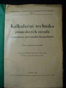 náhled knihy - Kalkulační technika průmyslových závodů a organisace provozního hospodářství = [Kalkulationstechnik f. Industrieunternehmen u. d. Organisation d. Betriebswirtschaft]