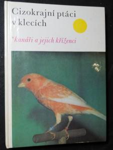 náhled knihy - Cizokrajní ptáci v klecích : Kanáři a jejich kříženci