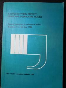 náhled knihy - Sborník vystoupení na celostátním aktivu k problematice talentované mládeže : Bratislava 17.-18. října 1986 : ÚV ČSTV K otázkám výběru přípravy sportovně talentované mládež