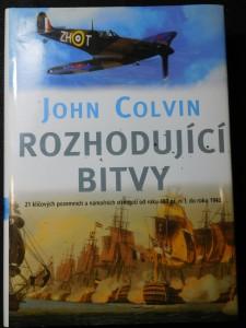 náhled knihy - Rozhodující bitvy : 21 klíčových pozemních a námořních střetnutí od roku 480 př. n. l. do roku 1943