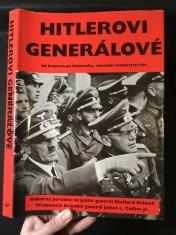 náhled knihy - Hitlerovi generálové a jejich bitvy : [od Rommela po Reinhardta, vojevůdci armád Třetí říše