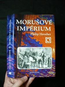 náhled knihy - Morušové impérium, neboli, Dvě ctné cesty emíra Dósta Muhammada Chána