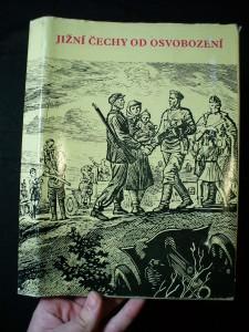 náhled knihy - Jižní Čechy od osvobození : [jubilejní sborník]