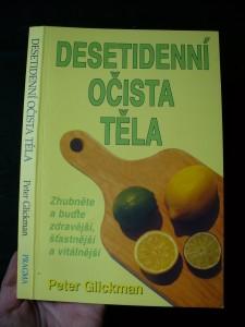 náhled knihy - Desetidenní očista těla : zhubněte a buďte zdravější, šťastnější a vitálnější : podle programu Master Cleanse