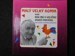 náhled knihy - Malý velký komik, aneb, Kdo má v uzlíčku zaječí pacičku : [rozhovor]