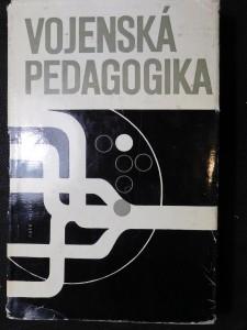 náhled knihy - Vojenská pedagogika : Vybrané kapitoly z teorie výchovy, vyučování a výcviku v čs. ozbrojených silách