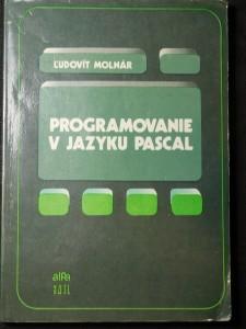 náhled knihy - Počítače a programovanie ; Programovanie v jazyku PASCAL : vysokoškolské príručky pre elektrotechnické fakulty vysokých škôl