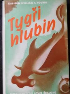 náhled knihy - Tygři hlubin : dobrodružství lovce žraloků