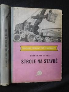 náhled knihy - Stroje na stavbě : Pomocná kn. pro 2. roč. prům. škol stavebních : Určeno pracovníkům na stavbách