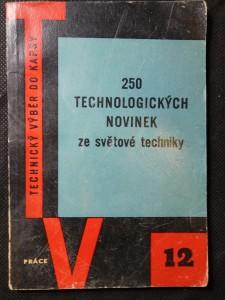 náhled knihy - 250 technologických novinek ze světové techniky : pomůcka pro dělníky, mistry, techniky a technology ve strojír. záv