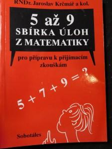 náhled knihy - 5 až 9 : sbírka úloh z matematiky pro přípravu k přijímacím zkouškám, určená žákům 5., 7. a 9. tříd ZŠ