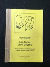 náhled knihy - Asertivitou proti depresi : Průvodce pro ty, kteří trpí depresí, a pro ty, kteří jim chtějí pomoci
