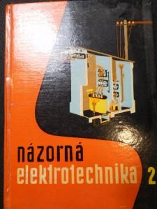 náhled knihy - Názorná elektrotechnika. 2. [diel], (Kurz silnoprúdovej elektrotechniky. 2. [časť]), Elektrické meracie prístroje a meranie, rozvod elektrickej energie, použitie elektrickej energie