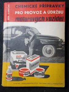 náhled knihy - Chemické přípravky pro provoz a údržbu motorových vozidel : Určeno majitelům motorových vozidel a prac. v automobilovém prům. a servisních stanicích