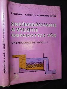 náhled knihy - Zneškodňovanie a využitie odpadových vôd chemického priemyslu : Učebná pomôcka pre vys. školy s chem. zameraním. 1. [ diel]