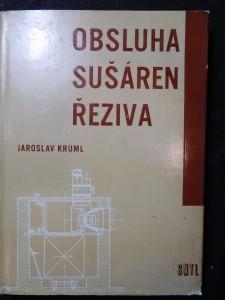náhled knihy - Obsluha sušáren řeziva : Doporučená pom. lit. pro stud. stř. prům. škol dřevařských