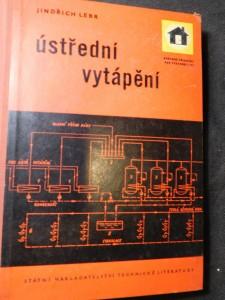 náhled knihy - Ústřední vytápění : Určeno odb. dělníkům, řemeslníkům a mistrům