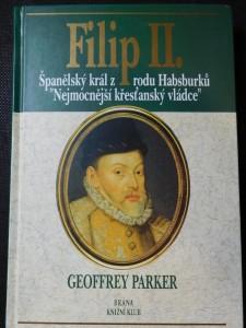náhled knihy - Filip II. : španělský král z rodu Habsburků, nejmocnější křesťanský vládce