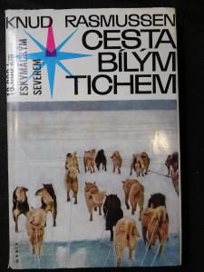 náhled knihy - Cesta bílým tichem : 18000 kilometrů eskymáckým severem Ameriky