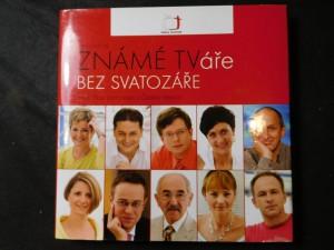 náhled knihy - Známé TVáře bez svatozáře, aneb, Náš život nejen s Českou televizí