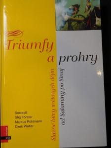 náhled knihy - Triumfy a prohry : slavné bitvy světových dějin : od Salamíny po Sinaj