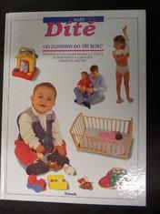 náhled knihy - Naše dítě od jednoho do tří roků : Tělesný a psychosomatický vývoj, schopnosti a chování, správné návyky