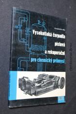 náhled knihy - Vysokotlaká čerpadla pístová a rekuperační pro chemický průmysl : Určeno projektantům, konstruktérům, provoz. technikům a údržbářům chem. závodů