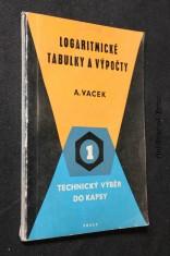 náhled knihy - Logaritmické tabulky a výpočty : Početní návod pro praxi a pomůcka pro odb. školy : Určeno pro dělníky, učně a studenty